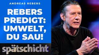Andreas Rebers predigt für die Umwelt – oder?