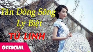 Tân Dòng Sông Ly Biệt - Tú Linh [Official Audio]