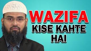 Wazifa Kise Kahte Hai By Adv. Faiz Syed