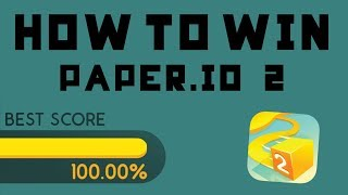 HOW TO WIN PAPER.IO 2 - 100% strategy