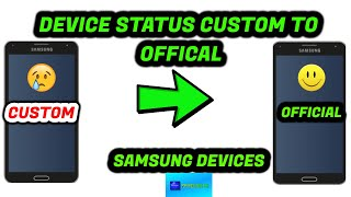 Change Device Status From Custom To  | Samsung Devices
