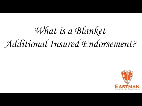 What Is A Blanket Additional Insured Endorsement