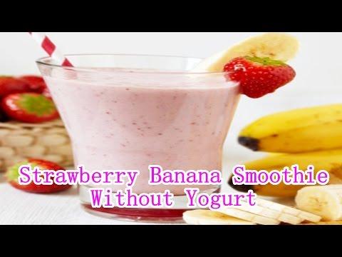 Strawberry Banana Smoothie Recipe Without Yogurt