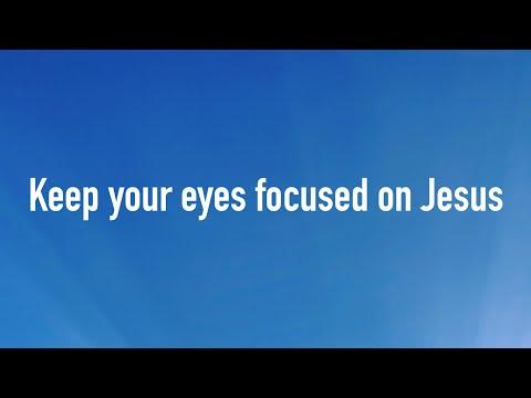 Keep Your Eyes Focused On Jesus (David Wilkerson)