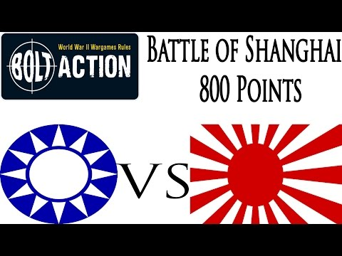 Bolt Action Battle Report - 1937 Battle of Shanghai 800 Pts China vs Japan