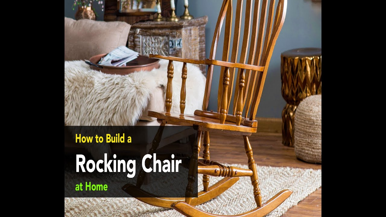 Building A Rocking Chair Ergonomic For Home How To Build From Scratch Youtube