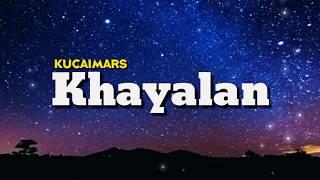 Download lagu Kucaimars -Khayalan (Lirik)