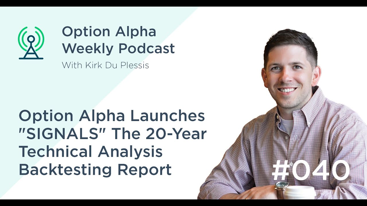 """Option Alpha Launches """"SIGNALS"""" The 20-Year Technical Analysis Backtesting  Report - Show #040"""