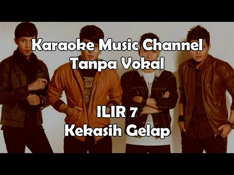 Karaoke ILIR 7 - Kekasih Gelap | Tanpa Vokal