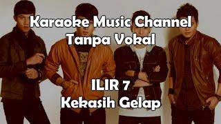 Download ILIR 7 Kekasih Gelap (karaoke version)