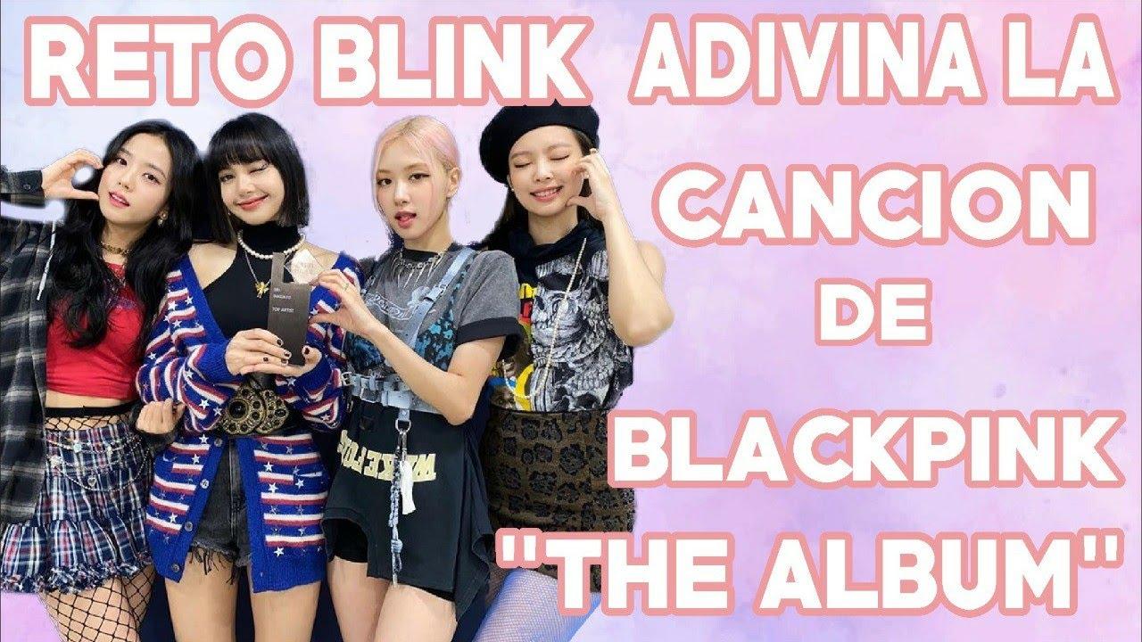 ADIVINA LA CANCION DE BLACKPINK THE ALBUM
