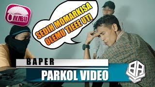 Video BAPER ( Parkol #17 ) download MP3, 3GP, MP4, WEBM, AVI, FLV Juni 2018