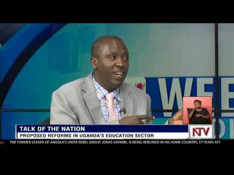 TALK OF THE NATION Proposed reforms in Uganda's education sector