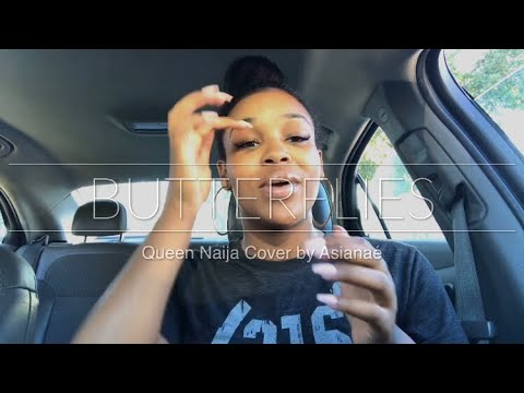 Butterflies - Queen Naija (Cover) by Asianae