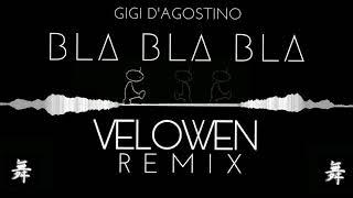 Gigi D'Agostino - Bla Bla Bla (Velowen Remix)
