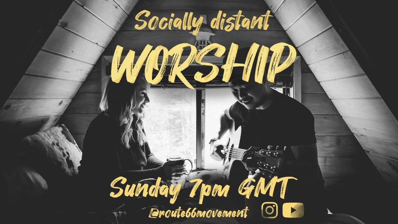 Socially Distant Worship #2 - SELF || Route 66 Movement