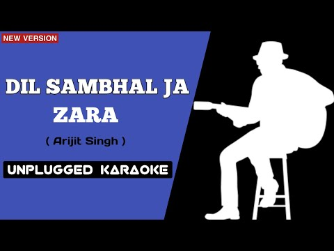 Dil Sambhal Ja Zara || Unplugged Version || Karaoke