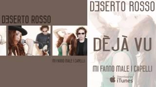 Deserto Rosso feat.Chef Ragoo - Déjà Vu - #1 Mi Fanno Male I Capelli