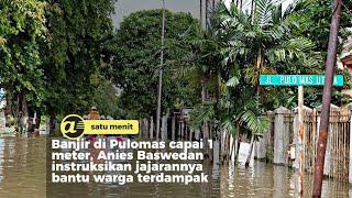 Banjir di Pulomas capai 1 meter, Ini yang dilakukan Anies Baswedan