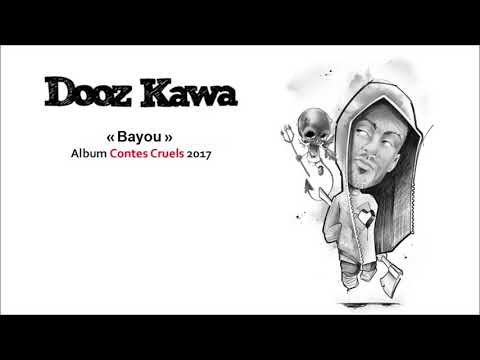 DOOZ KAWA / Bayou / Contes Cruels 2017