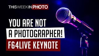 TWiP 530 - You Are NOT a Photographer! F64LIVE Keynote Address with Frederick Van Johnson