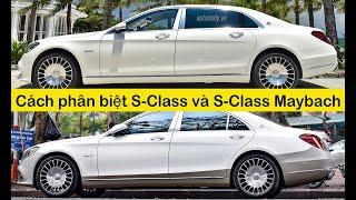 Cách phân biệt Mercedes-Maybach và S-Class tiêu chuẩn cực kì chính xác