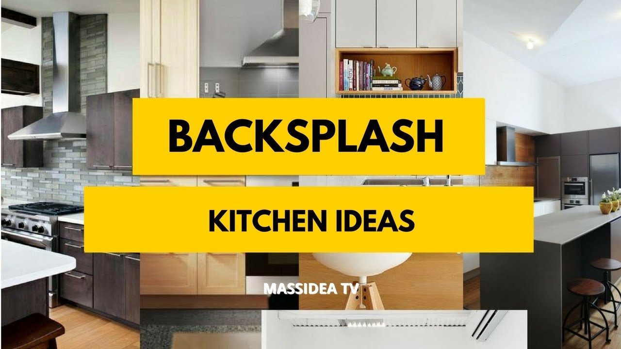 30 Awesome Backsplash Kitchen Ideas 2018 Youtube