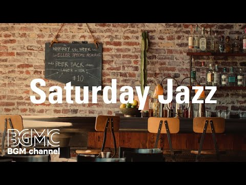 Saturday Jazz: Relaxing Morning Coffee - Smooth Background Jazz Playlist for Good Mood