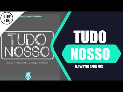 Supa Squad x Deejay Telio & Deedz B - Tudo Nosso FlowStik Afro Mix