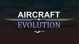 Aircraft Evolution PC - Official Trailer 2018
