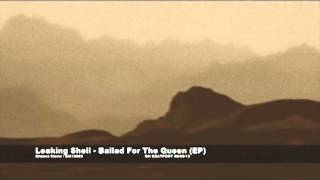 Leaking Shell - Ballad For The Queen