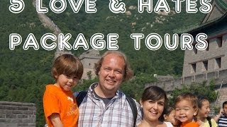 Package Tours - 5 Things You Will Love & Hate About Tour Groups