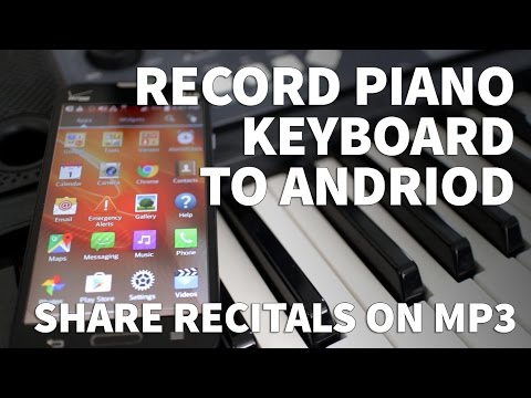 How to Record Piano Keyboard to Android Phone – Record Synthesizer and Music to MP3 and WAV Files