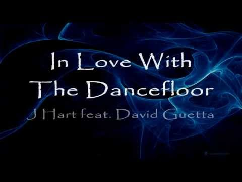 David Guetta-In Love With The Dancefloor-J Hart Ft. David Guetta Official Music Video (Lyrics)
