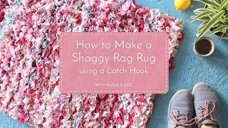 How to Make a No Sew DIY Shaggy Rag Rug Using a Latch Hook with Elspeth Jackson - Ragged Life
