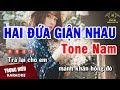 Karaoke Hai Đứa Giận Nhau Tone Nam Nhạc Sống Âm Thanh Chuẩn | Trọng Hiếu