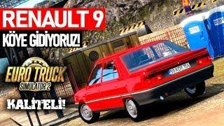 RENAULT 9 İLE KÖYE GİDİYORUZ! - RENAULT 9 ARABA MODU! - Euro Truck Simulator 2 1.35 Mod