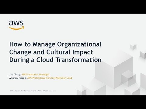 How to Manage Organizational Change and Cultural Impact During a Cloud Transformation