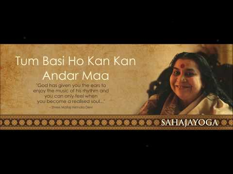 Sahaja Yoga Bhajan - Tum Basi Ho Kan Kan Andar - Maa Deepak Varma