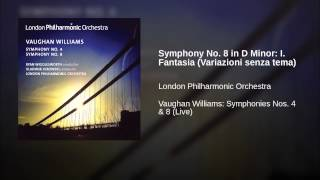 Symphony No. 8 in D Minor: I. Fantasia (Variazioni senza tema)