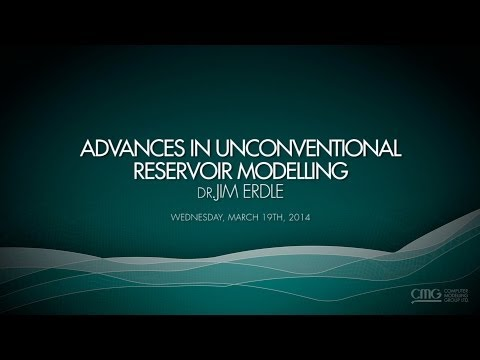 CMG Webinar: Advances in Unconventional Reservoir Modelling