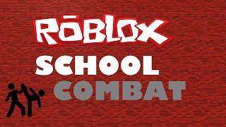 ROBLOX SCHOOL | COMBAT