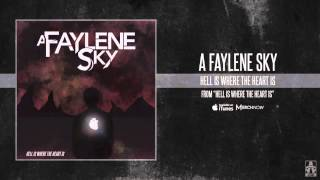 Watch A Faylene Sky Hell Is Where The Heart Is video