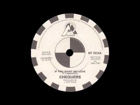 CHEQUERS - if you want my love 83