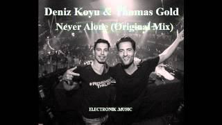 Deniz Koyu & Thomas Gold - Never Alone (Original Mix)