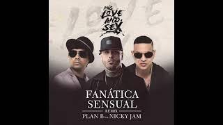 Plan B   Fanatica Sensual ft  Nicky Jam REMIX