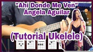 Ahí Donde Me Ven - Ángela Aguilar (Tutorial Ukelele | Acordes Y Rasgueo)