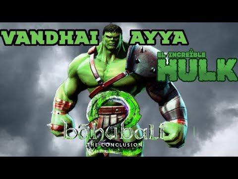 Vandhaai Ayya Song - Hulk Version Bahubali 2