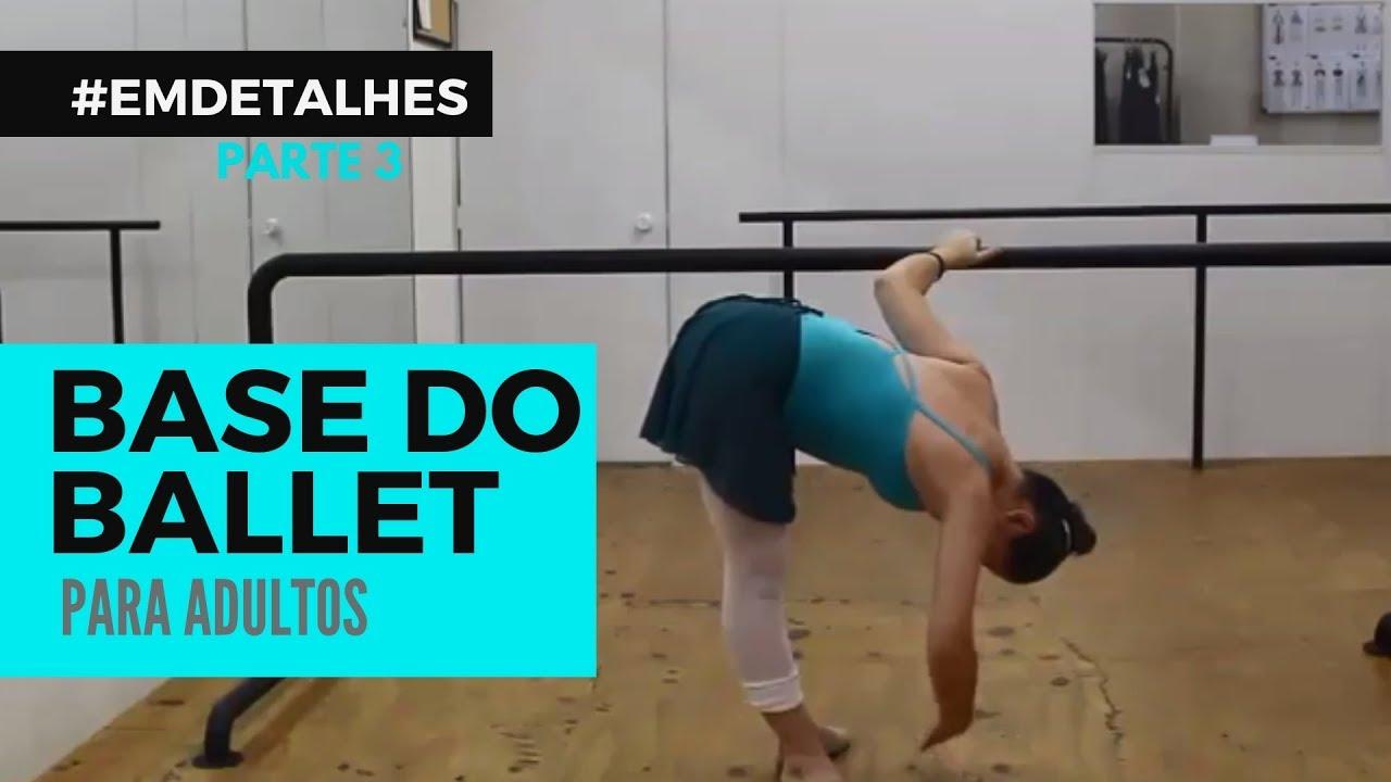 Ballet Adulto para Iniciantes - Aula 3 - #EMDETALHES