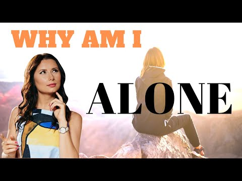5 Reasons Why You Are Alone And How To Change It?